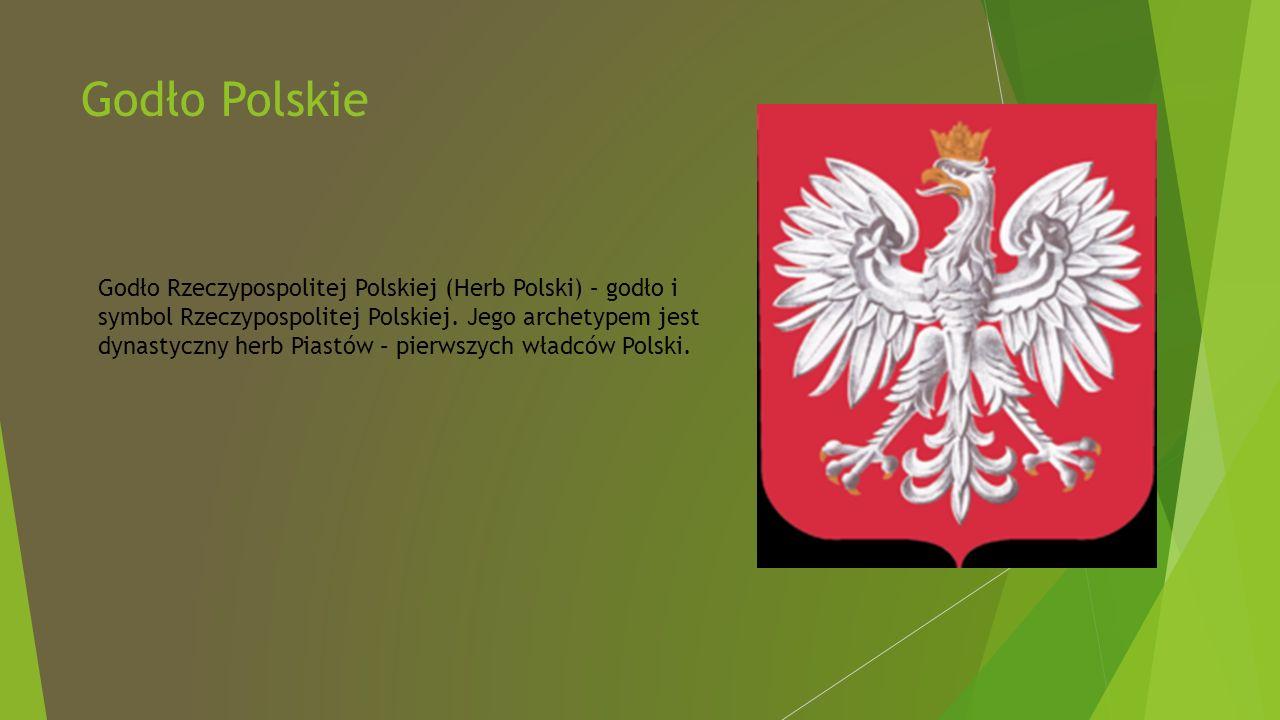 Godło Polskie Godło Rzeczypospolitej Polskiej (Herb Polski) – godło i symbol Rzeczypospolitej Polskiej.