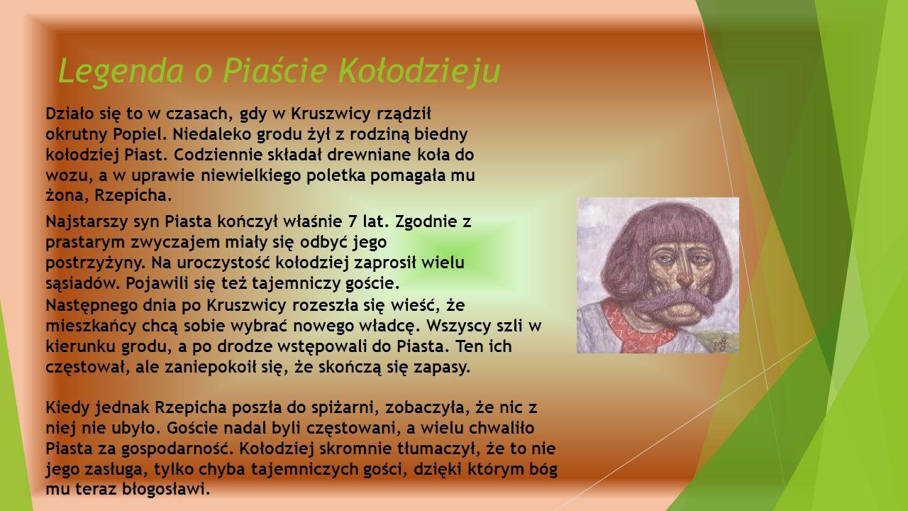 Legenda o Piaście Kołodzieju Działo się to w czasach, gdy w Kruszwicy rządził okrutny Popiel.