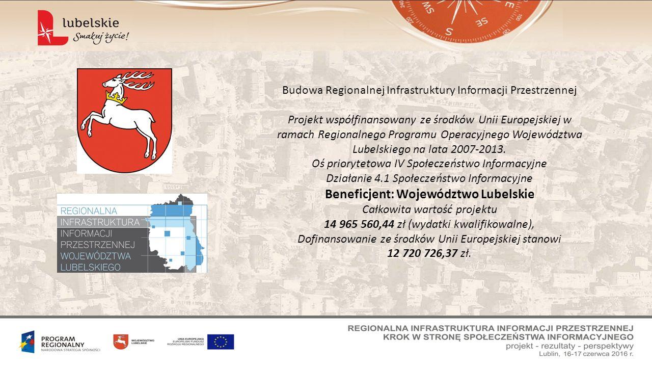 Budowa Regionalnej Infrastruktury Informacji Przestrzennej Projekt współfinansowany ze środków Unii Europejskiej w ramach Regionalnego Programu Operacyjnego Województwa Lubelskiego na lata 2007-2013.