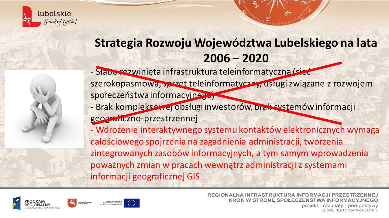 Strategia Rozwoju Województwa Lubelskiego na lata 2006 – 2020 - Słabo rozwinięta infrastruktura teleinformatyczna (sieć szerokopasmowa, sprzęt teleinf