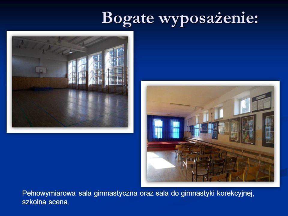 Bogate wyposażenie: Pełnowymiarowa sala gimnastyczna oraz sala do gimnastyki korekcyjnej, szkolna scena.