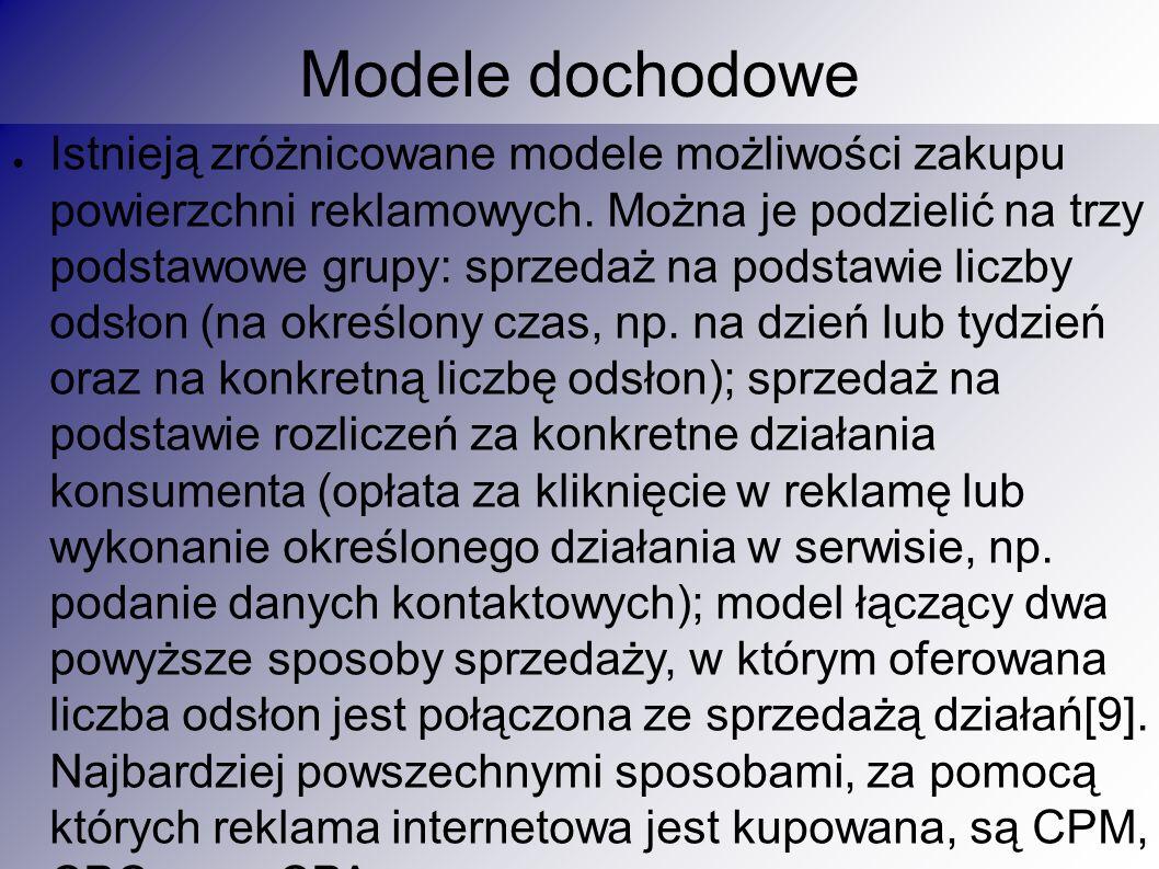 Modele dochodowe ● Istnieją zróżnicowane modele możliwości zakupu powierzchni reklamowych.