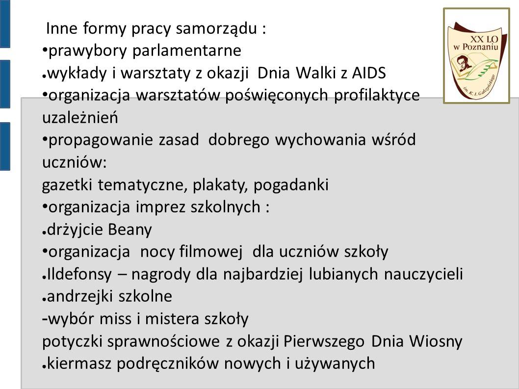 Inne formy pracy samorządu : prawybory parlamentarne ● wykłady i warsztaty z okazji Dnia Walki z AIDS organizacja warsztatów poświęconych profilaktyce