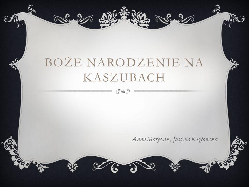 BOŻE NARODZENIE NA KASZUBACH Anna Matysiak, Justyna Kozłowska
