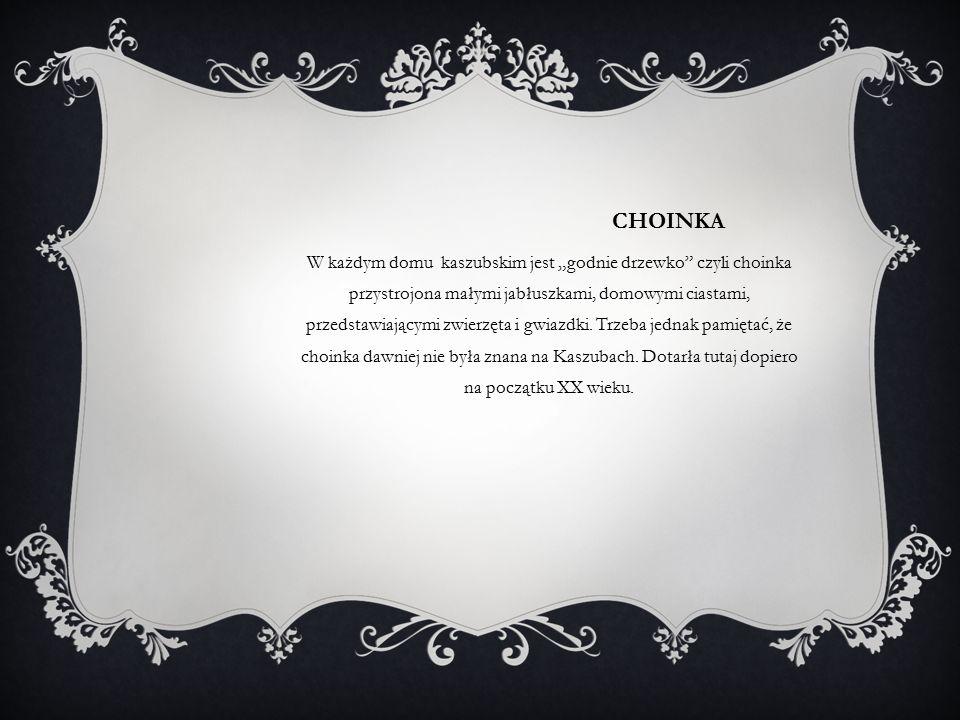 W dzie ń wigilijny Kaszubi staraj ą si ę wstrzymywa ć od jedzenia, dopiero wieczorem siadaj ą do wspólnej wieczerzy.