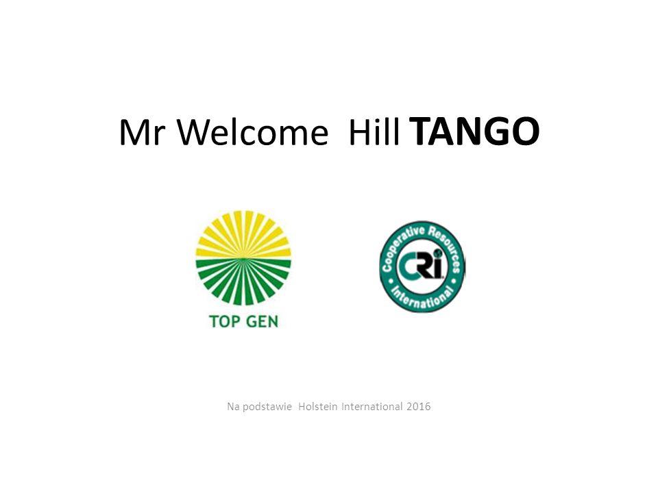 Mr Welcome Hill TANGO Na podstawie Holstein International 2016