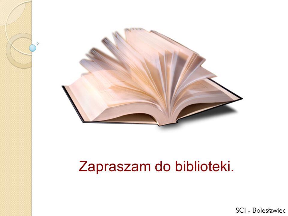 SCI - Bolesławiec Zapraszam do biblioteki.