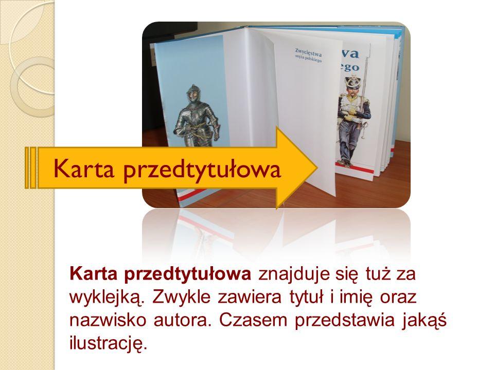 Karta tytułowa zawiera takie informacje jak: autor, tytuł, współtwórcy, czyli ilustrator czy tłumacz, miejsce i rok wydania, nazwa wydawnictwa.