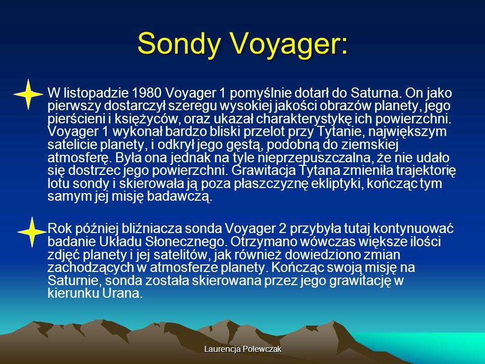 Laurencja Polewczak Sondy Voyager: W listopadzie 1980 Voyager 1 pomyślnie dotarł do Saturna.