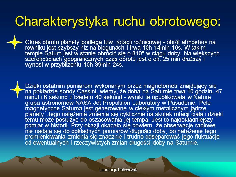 Laurencja Polewczak Charakterystyka ruchu obrotowego: Okres obrotu planety podlega tzw.