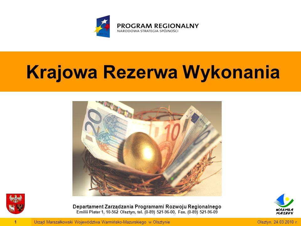 Krajowa Rezerwa Wykonania Departament Zarządzania Programami Rozwoju Regionalnego Emilii Plater 1, 10-562 Olsztyn, tel.