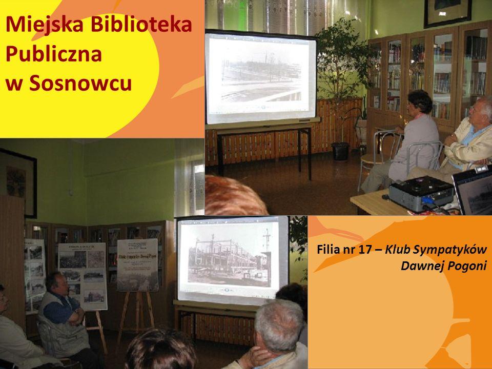 Miejska Biblioteka Publiczna w Sosnowcu Filia nr 17 – Klub Sympatyków Dawnej Pogoni