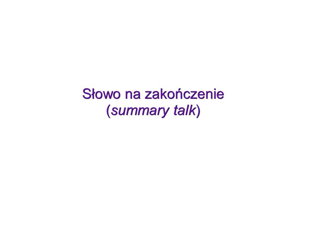 Słowo na zakończenie (summary talk)