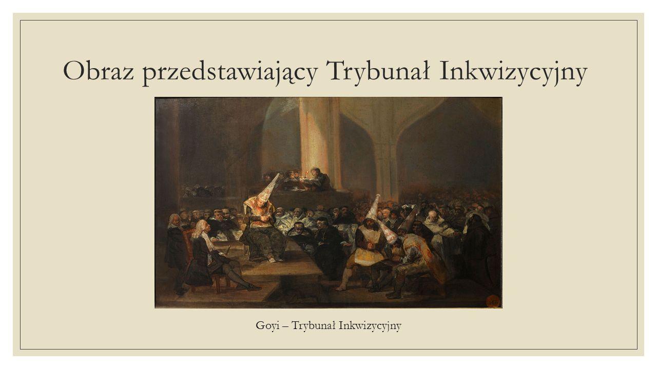 Obraz przedstawiający Trybunał Inkwizycyjny Goyi – Trybunał Inkwizycyjny