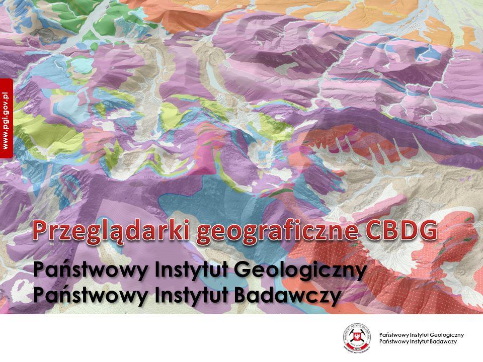 Państwowy Instytut Geologiczny Państwowy Instytut Badawczy www.pgi.gov.pl Państwowy Instytut Geologiczny Państwowy Instytut Badawczy www.pgi.gov.pl
