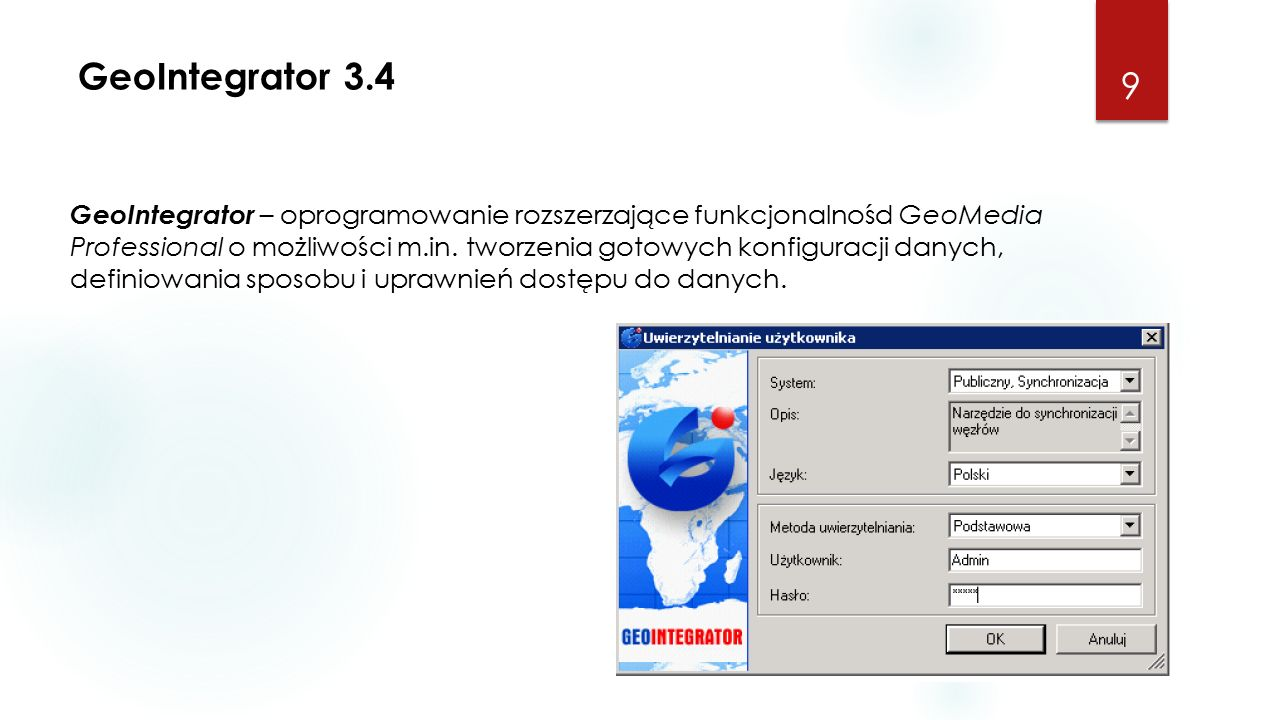 GeoIntegrator 3.4 9 GeoIntegrator – oprogramowanie rozszerzające funkcjonalnośd GeoMedia Professional o możliwości m.in.
