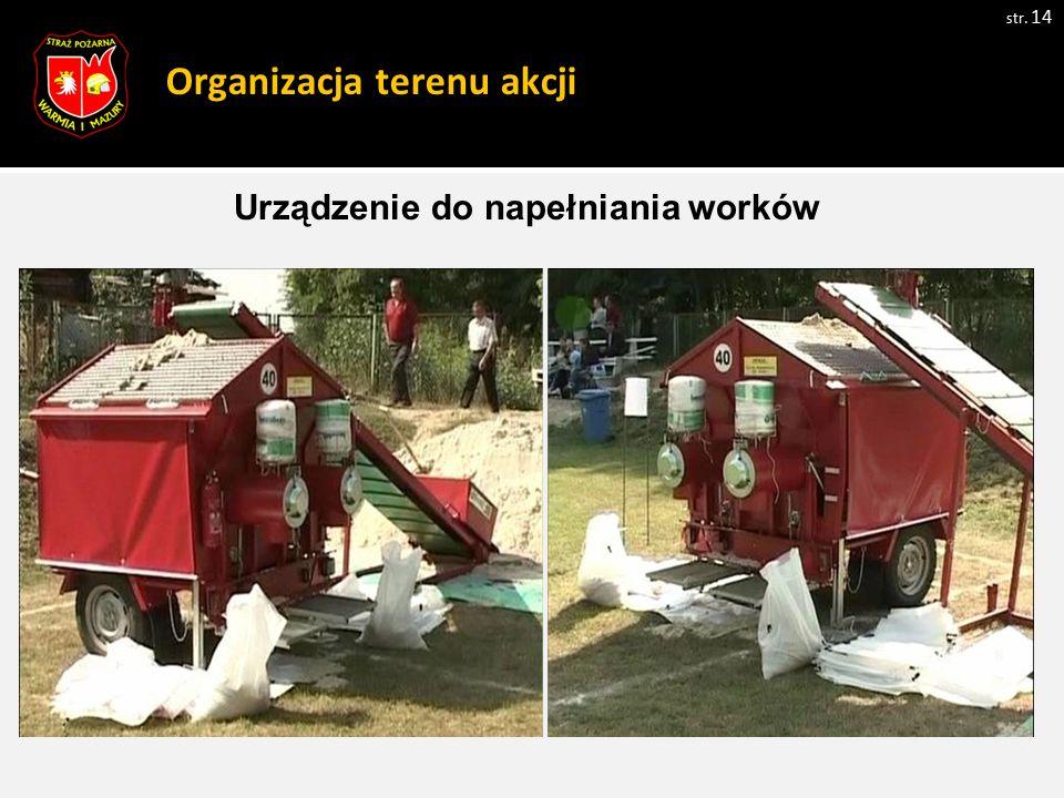 Organizacja terenu akcji str. 14 Zdjęcie 1 Urządzenie do napełniania worków