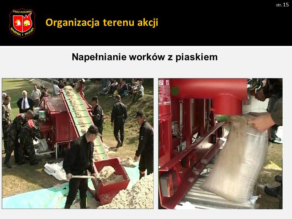 Organizacja terenu akcji str. 15 Zdjęcie 1 Napełnianie worków z piaskiem