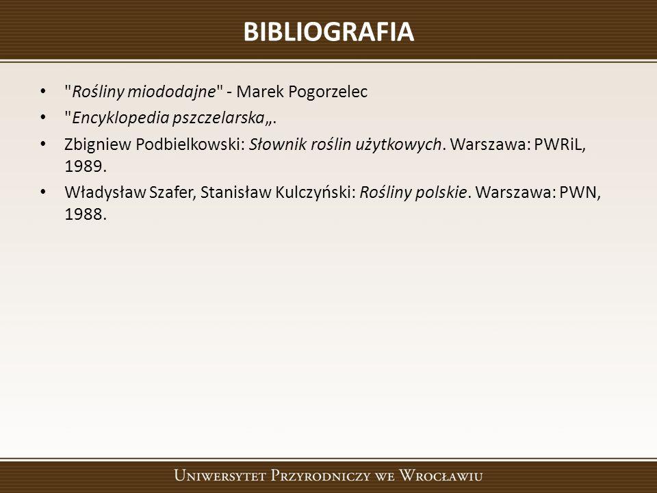 """BIBLIOGRAFIA Rośliny miododajne - Marek Pogorzelec Encyklopedia pszczelarska""""."""