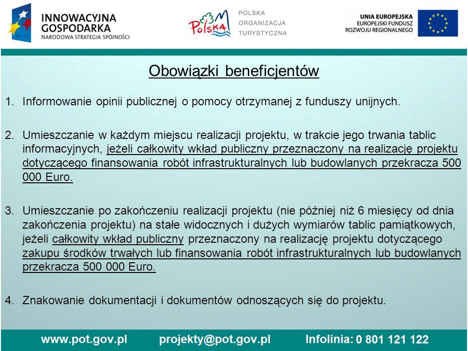 Obowiązki beneficjentów 1.Informowanie opinii publicznej o pomocy otrzymanej z funduszy unijnych. 2.Umieszczanie w każdym miejscu realizacji projektu,
