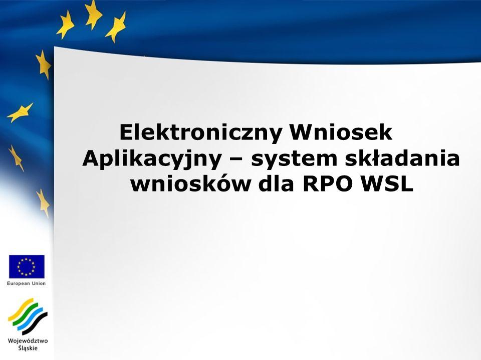 Elektroniczny Wniosek Aplikacyjny – system składania wniosków dla RPO WSL