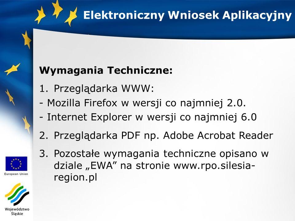 Elektroniczny Wniosek Aplikacyjny Wymagania Techniczne: 1.Przeglądarka WWW: - Mozilla Firefox w wersji co najmniej 2.0.