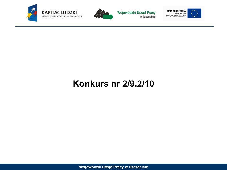 Wojewódzki Urząd Pracy w Szczecinie Konkurs nr 2/9.2/10