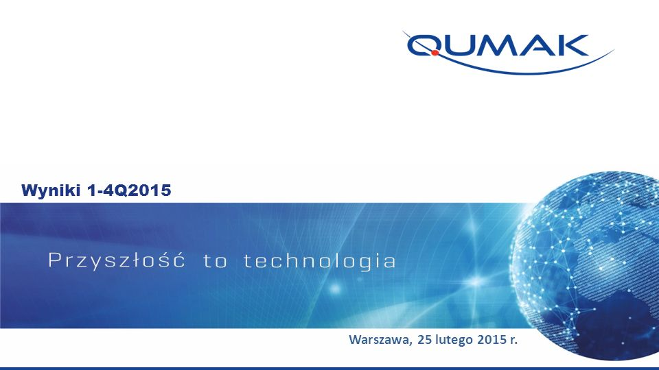 Wyniki i kluczowe wskaźniki finansowe po 1-4Q2015