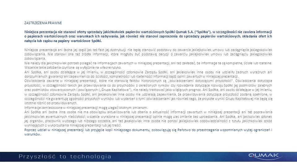 """ZASTRZEŻENIA PRAWNE Niniejsza prezentacja nie stanowi oferty sprzedaży jakichkolwiek papierów wartościowych Spółki Qumak S.A. (""""Spółka""""), w szczególno"""