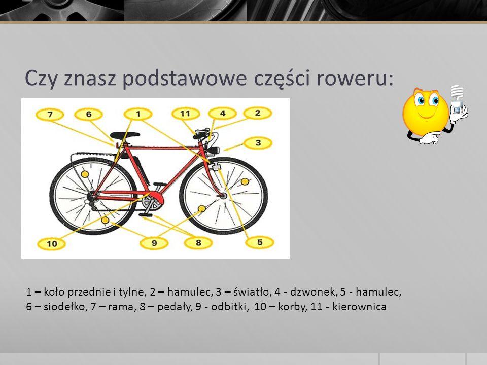 Czy znasz podstawowe części roweru: 1 – koło przednie i tylne, 2 – hamulec, 3 – światło, 4 - dzwonek, 5 - hamulec, 6 – siodełko, 7 – rama, 8 – pedały,