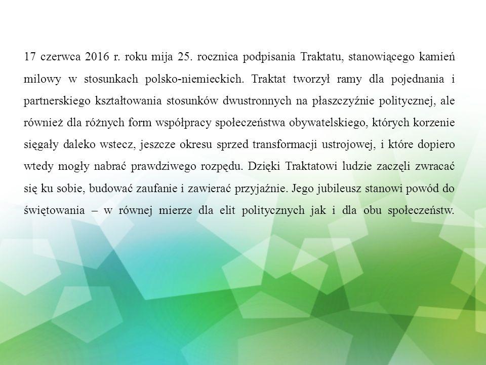 W rocznicę podpisania Traktatu wiodącą rolę w koordynacji projektów jubileuszowych przejmuje Fundacja Współpracy Polsko- Niemieckiej, która przyznawać będzie środki na wspólną realizację wydarzeń jubileuszowych przez instytucje społeczeństwa obywatelskiego.