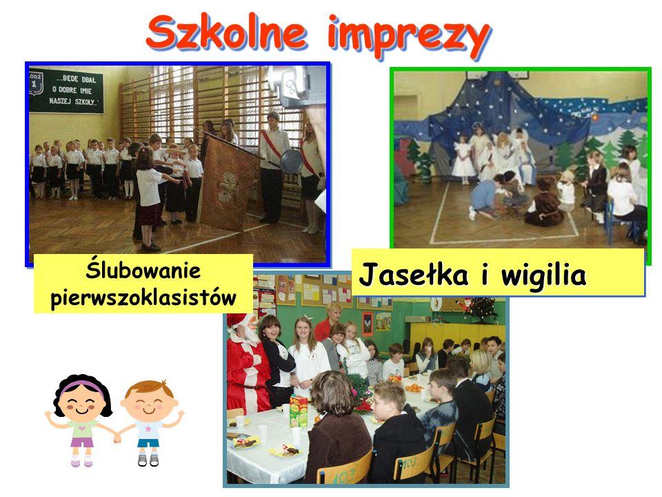 Jasełka i wigilia Szkolne imprezy Ślubowanie pierwszoklasistów