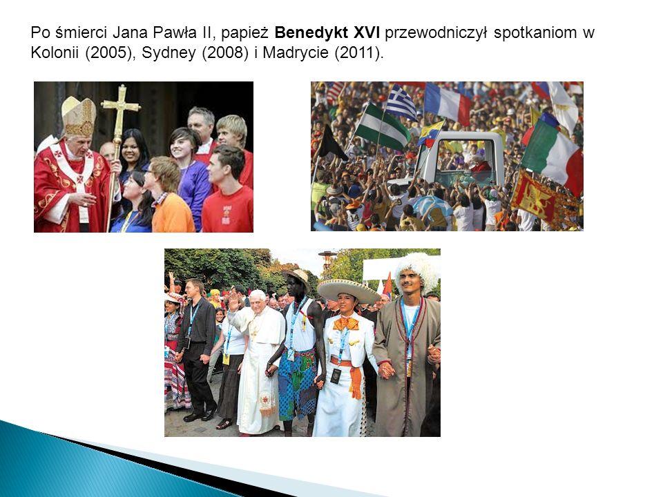 Po śmierci Jana Pawła II, papież Benedykt XVI przewodniczył spotkaniom w Kolonii (2005), Sydney (2008) i Madrycie (2011).