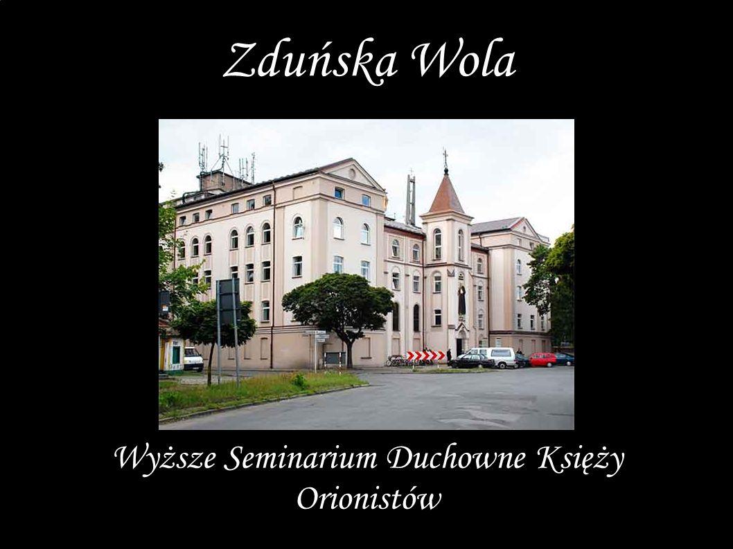Wyższe Seminarium Duchowne Księży Orionistów Zduńska Wola