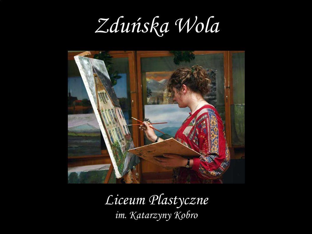 Liceum Plastyczne im. Katarzyny Kobro Zduńska Wola