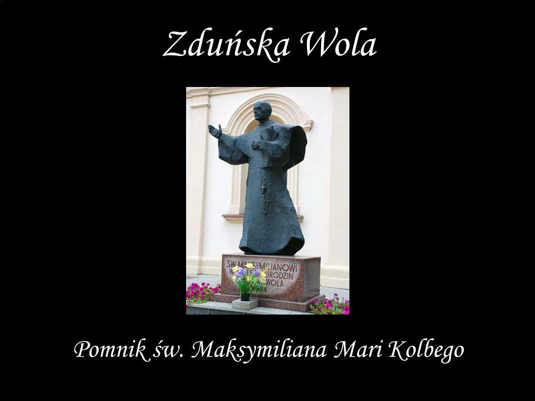 Pomnik św. Maksymiliana Mari Kolbego Zduńska Wola