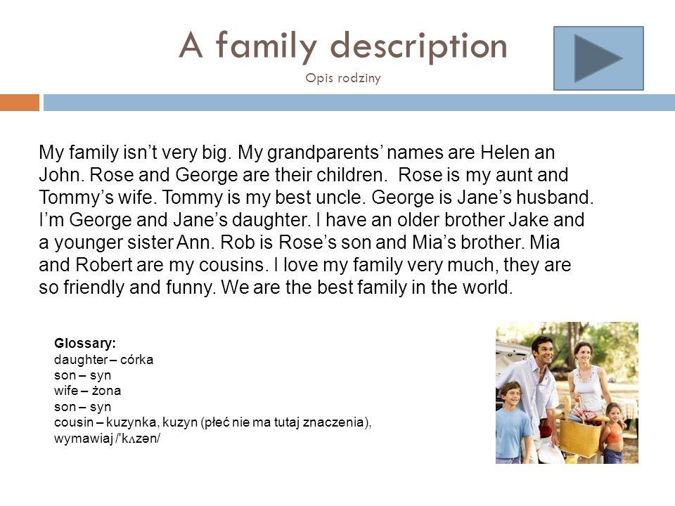 Possessive 's Dzierżawcze s' Mówiąc o opisywaniu rodziny nie sposób nie wspomnieć o formach dzierżawczych występujących w języku angielskim.