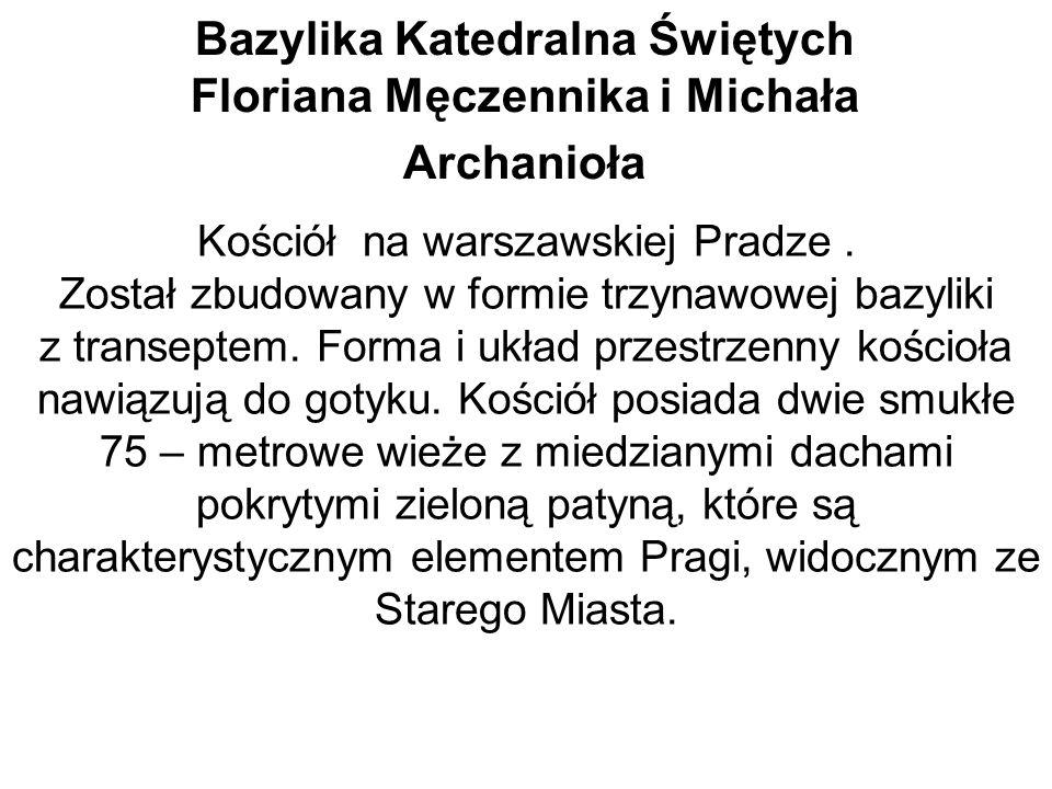 Bazylika Katedralna Świętych Floriana Męczennika i Michała Archanioła Kościół na warszawskiej Pradze.