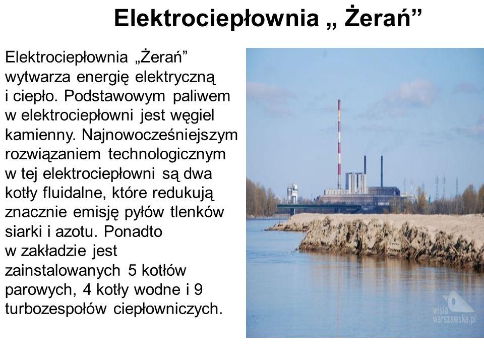 """Elektrociepłownia """"Żerań wytwarza energię elektryczną i ciepło."""