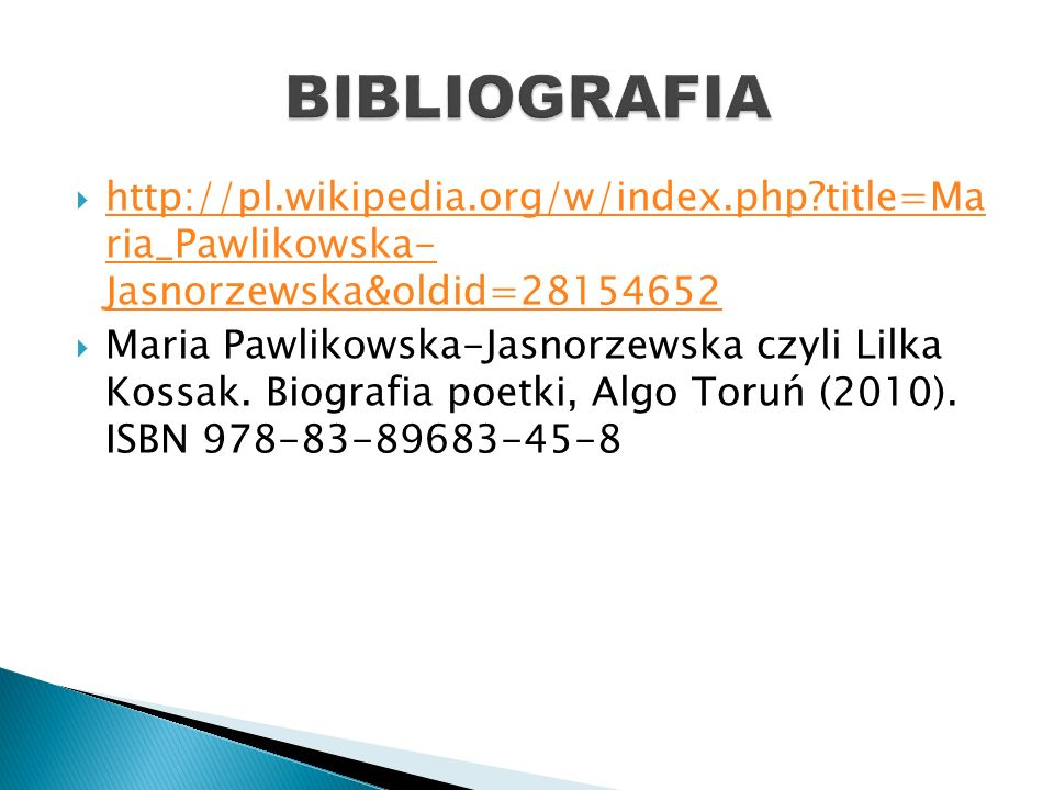  http://pl.wikipedia.org/w/index.php?title=Ma ria_Pawlikowska- Jasnorzewska&oldid=28154652 http://pl.wikipedia.org/w/index.php?title=Ma ria_Pawlikowska- Jasnorzewska&oldid=28154652  Maria Pawlikowska-Jasnorzewska czyli Lilka Kossak.