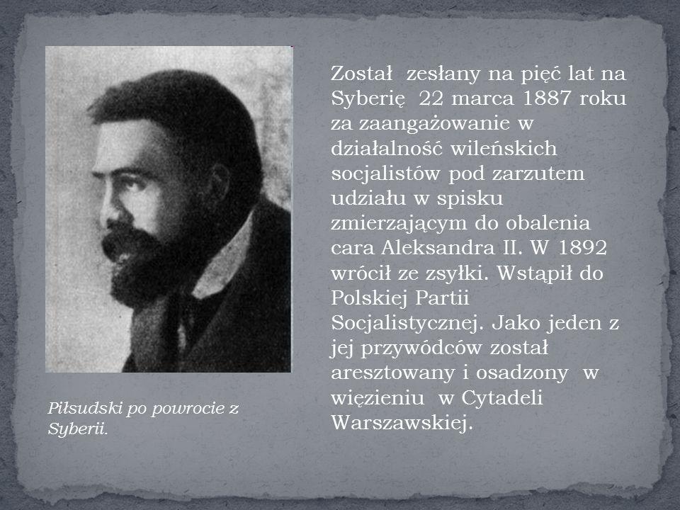 Został zesłany na pięć lat na Syberię 22 marca 1887 roku za zaangażowanie w działalność wileńskich socjalistów pod zarzutem udziału w spisku zmierzającym do obalenia cara Aleksandra II.