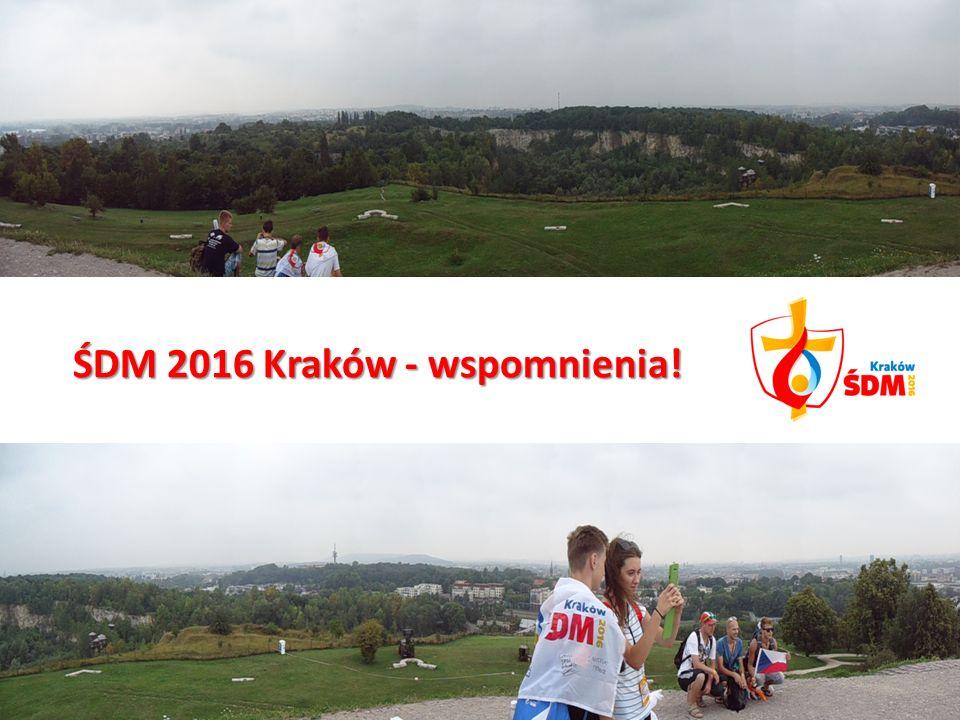 ŚDM 2016 Kraków - wspomnienia!