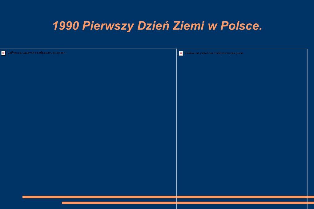 1990 Pierwszy Dzień Ziemi w Polsce.