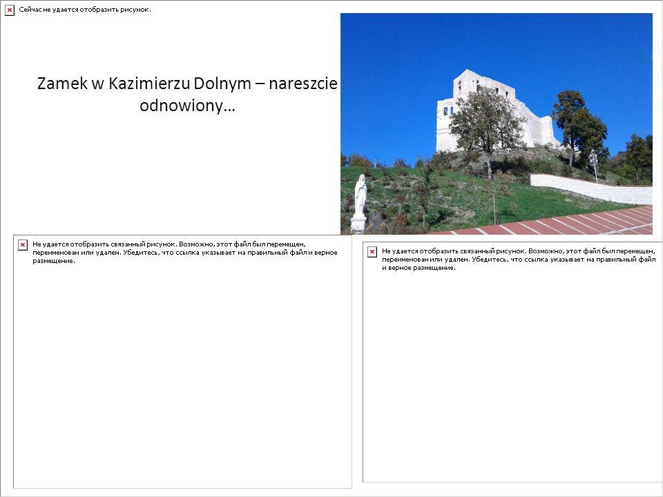 Zamek w Kazimierzu Dolnym – nareszcie odnowiony…