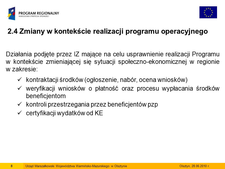 8Urząd Marszałkowski Województwa Warmińsko-Mazurskiego w Olsztynie Olsztyn, 28.06.2010 r.