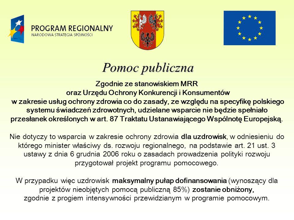 Zgodnie ze stanowiskiem MRR oraz Urzędu Ochrony Konkurencji i Konsumentów w zakresie usług ochrony zdrowia co do zasady, ze względu na specyfikę polskiego systemu świadczeń zdrowotnych, udzielane wsparcie nie będzie spełniało przesłanek określonych w art.