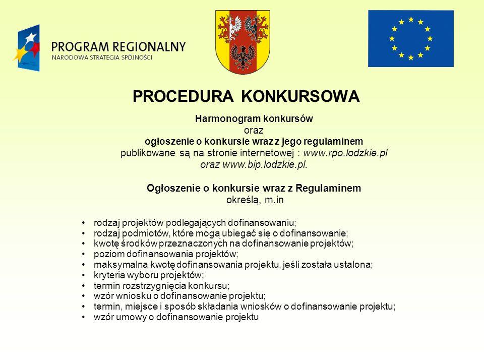 Harmonogram konkursów oraz ogłoszenie o konkursie wraz z jego regulaminem publikowane są na stronie internetowej : www.rpo.lodzkie.pl oraz www.bip.lodzkie.pl.