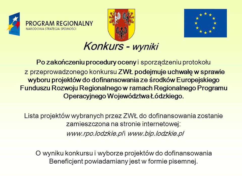 Po zakończeniu procedury oceny i sporządzeniu protokołu z przeprowadzonego konkursu ZWŁ podejmuje uchwałę w sprawie wyboru projektów do dofinansowania ze środków Europejskiego Funduszu Rozwoju Regionalnego w ramach Regionalnego Programu Operacyjnego Województwa Łódzkiego.