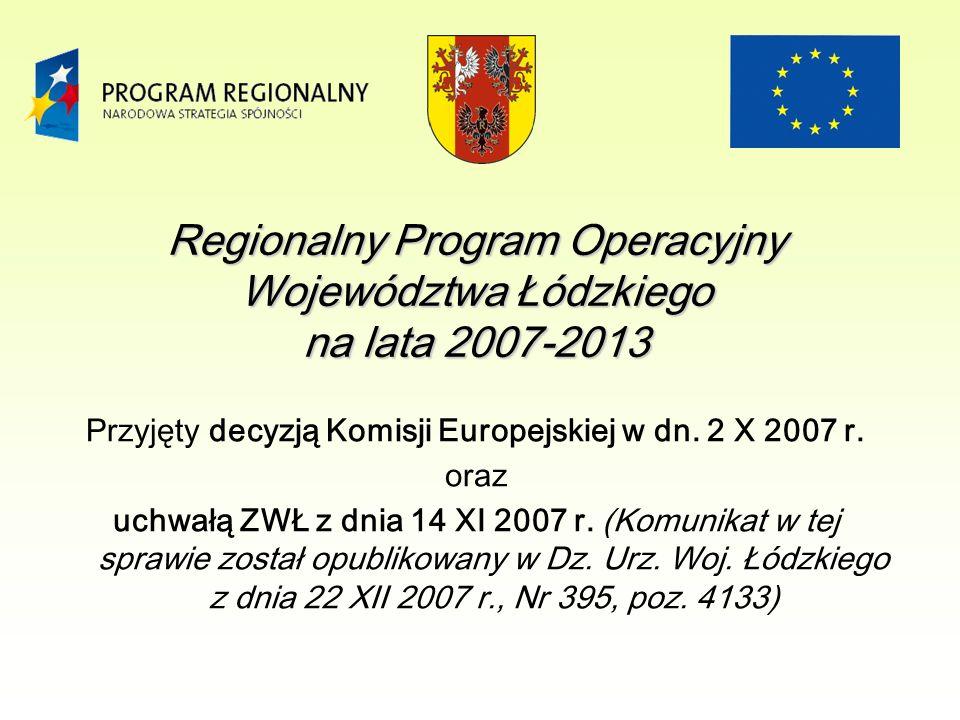 Regionalny Program Operacyjny Województwa Łódzkiego na lata 2007-2013 (RPO WŁ) jest dokumentem określającym główne kierunki rozwoju województwa, zmierzające w szczególności do poprawy konkurencyjności gospodarczej województwa, promowania zrównoważonego rozwoju regionalnego oraz zapewnienia większej spójności społecznej, ekonomicznej i przestrzennej regionu.