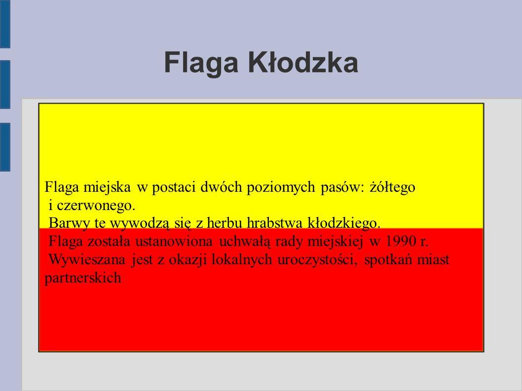 Flaga Kłodzka Flaga miejska w postaci dwóch poziomych pasów: żółtego i czerwonego.